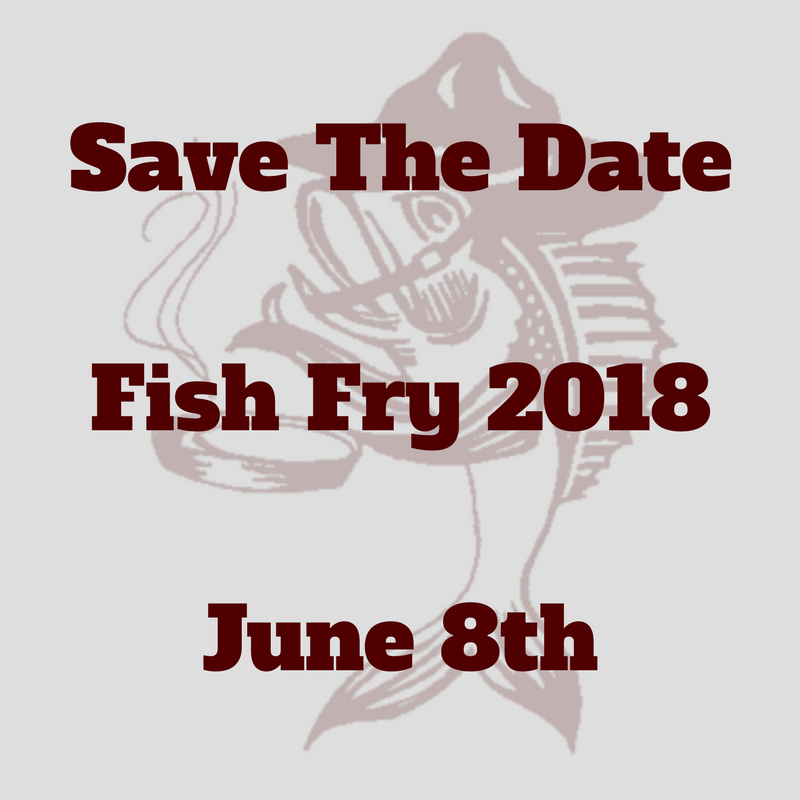 Fish Fry Save The Date June 8 2018